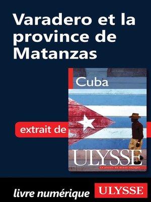 cover image of Varadero et la province de Matanzas