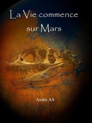 cover image of La Vie commence sur Mars