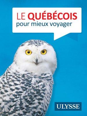 cover image of Le Québécois pour mieux voyager