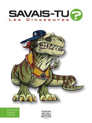 cover image of Savais-tu?--En couleurs 1--Les Dinosaures