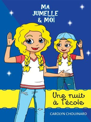 cover image of Ma jumelle et moi--Une nuit à l'école