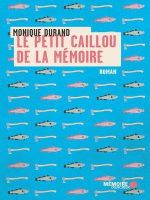 cover image of Le petit caillou de la mémoire