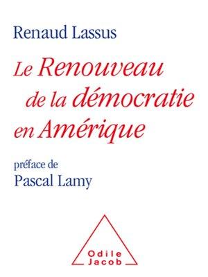 cover image of Le Renouveau de la démocratie en Amérique