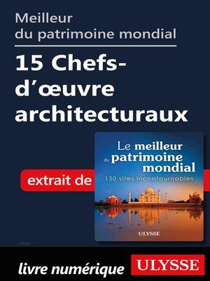 cover image of Meilleur du patrimoine mondial Chefs-d'œuvre architecturaux