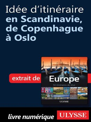 cover image of Idée d'itinéraire en Scandinavie, de Copenhague à Oslo