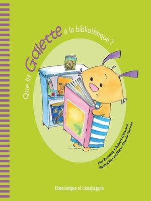cover image of Que lit Galette à la bibliothèque ?