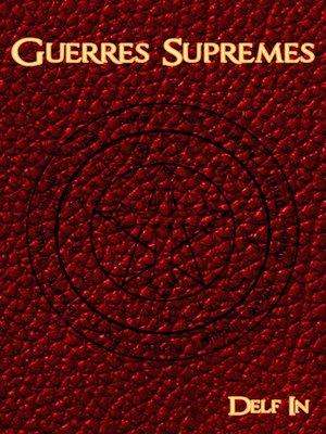 cover image of Guerres Suprêmes Partie I