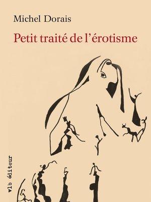 cover image of Petit traité de l'érotisme