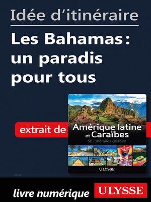 cover image of Idée d'itinéraire--Les Bahamas