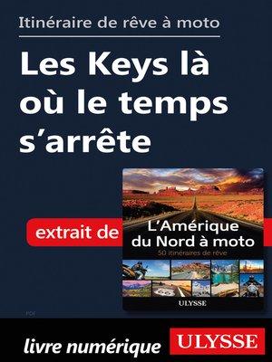 cover image of itinéraire de rêve à moto--Les Keys là où le temps s'arrête