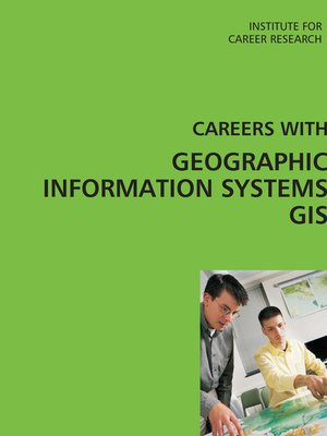 cover image of Careers with Geographic Information Systems (GIS)
