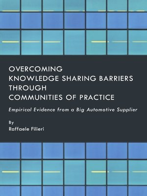 cover image of Overcoming Knowledge Sharing Barriers through Communities of Practice