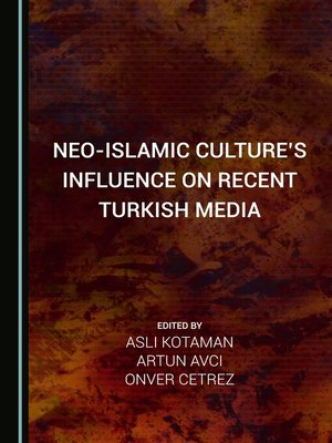 cover image of Neo-Islamic Culture's Influence on Recent Turkish Media