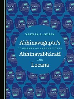 cover image of Abhinavagupta's Comments on Aesthetics in Abhinavabhāratī and Locana
