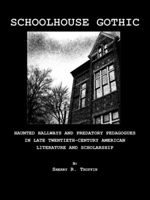 cover image of Schoolhouse Gothic