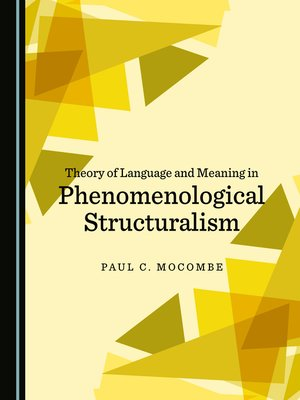 cover image of Theory of Language and Meaning in Phenomenological Structuralism