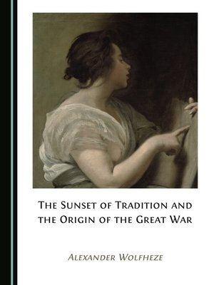 cover image of The Sunset of Tradition and the Origin of the Great War
