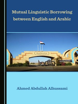cover image of Mutual Linguistic Borrowing between English and Arabic