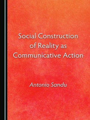 cover image of Social Construction of Reality as Communicative Action