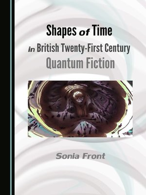 cover image of Shapes of Time in British Twenty-First Century Quantum Fiction