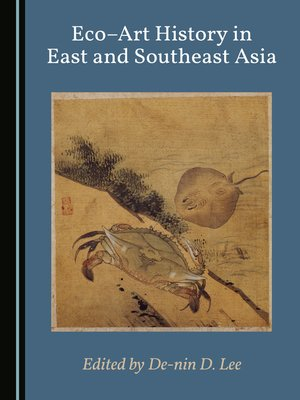 cover image of Eco–Art History in East and Southeast Asia