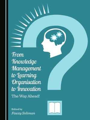 cover image of From Knowledge Management to Learning Organisation to Innovation