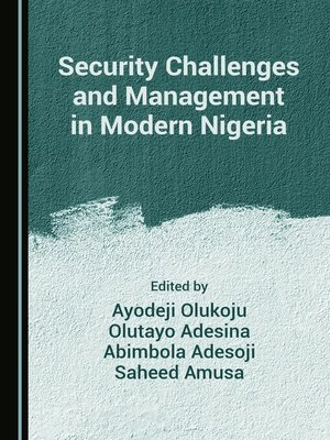 cover image of Security Challenges and Management in Modern Nigeria