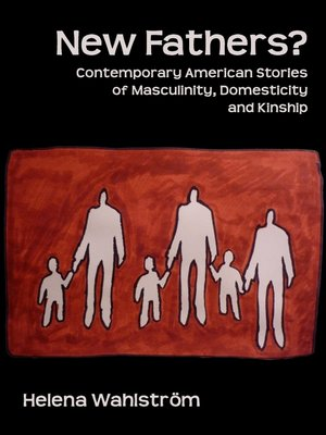 cover image of New Fathers? Contemporary American Stories of Masculinity, Domesticity and Kinship