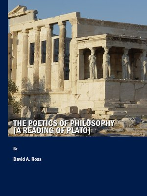 cover image of The Poetics of Philosophy [A Reading of Plato]