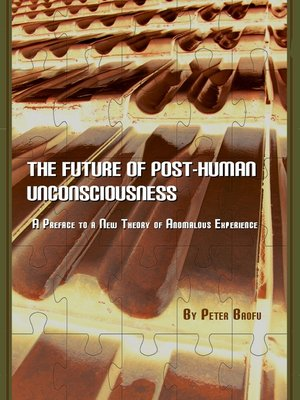 cover image of The Future of Post-Human Unconsciousness