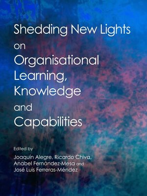 cover image of Shedding New Lights on Organisational Learning, Knowledge and Capabilities