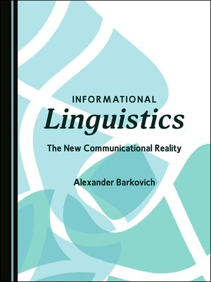 cover image of Informational Linguistics: The New Communicational Reality