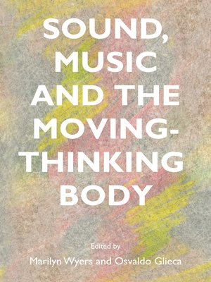 cover image of Sound, Music and the Moving-Thinking Body