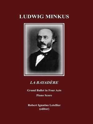 cover image of Ludwig Minkus La Bayadère
