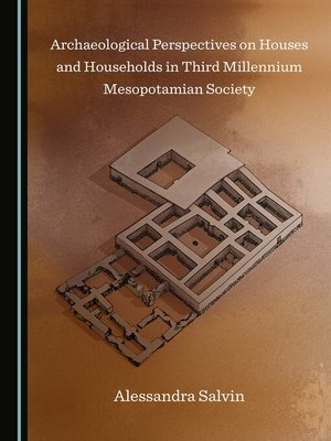 cover image of Archaeological Perspectives on Houses and Households in Third Millennium Mesopotamian Society