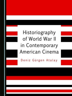 cover image of Historiography of World War II in Contemporary American Cinema