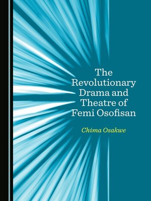 cover image of The Revolutionary Drama and Theatre of Femi Osofisan