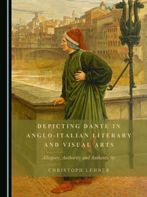 cover image of Depicting Dante in Anglo-Italian Literary and Visual Arts