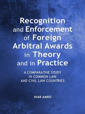 cover image of Recognition and Enforcement of Foreign Arbitral Awards in Theory and in Practice