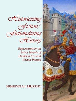 cover image of Historicizing Fiction/Fictionalizing History