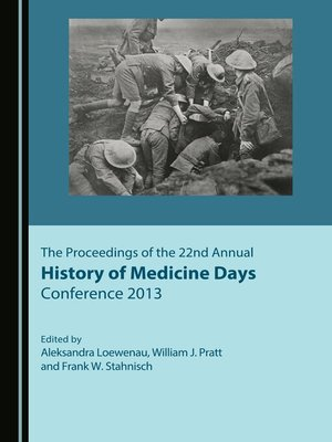 cover image of The Proceedings of the 22nd Annual History of Medicine Days Conference 2013