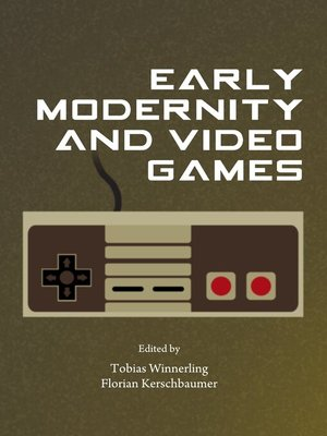 cover image of Early Modernity and Video Games