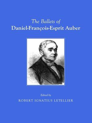 cover image of The Ballets of Daniel-François-Esprit Auber