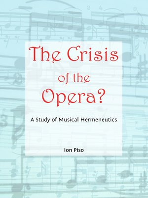 cover image of The Crisis of the Opera? A Study of Musical Hermeneutics