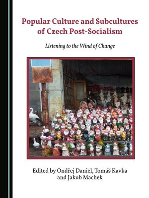 cover image of Popular Culture and Subcultures of Czech Post-Socialism