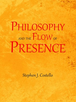 cover image of Philosophy and the Flow of Presence