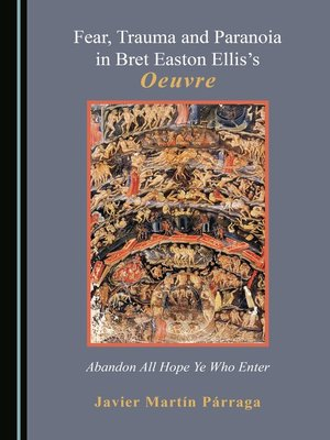 cover image of Fear, Trauma and Paranoia in Bret Easton Ellis's Oeuvre