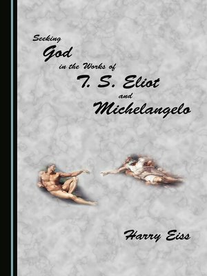 cover image of Seeking God in the Works of T. S. Eliot and Michelangelo