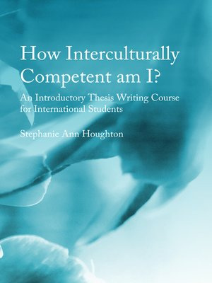cover image of How Interculturally Competent am I? An Introductory Thesis Writing Course for International Students