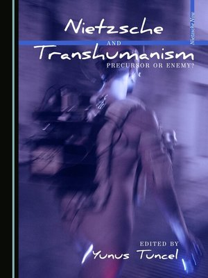 cover image of Nietzsche and Transhumanism